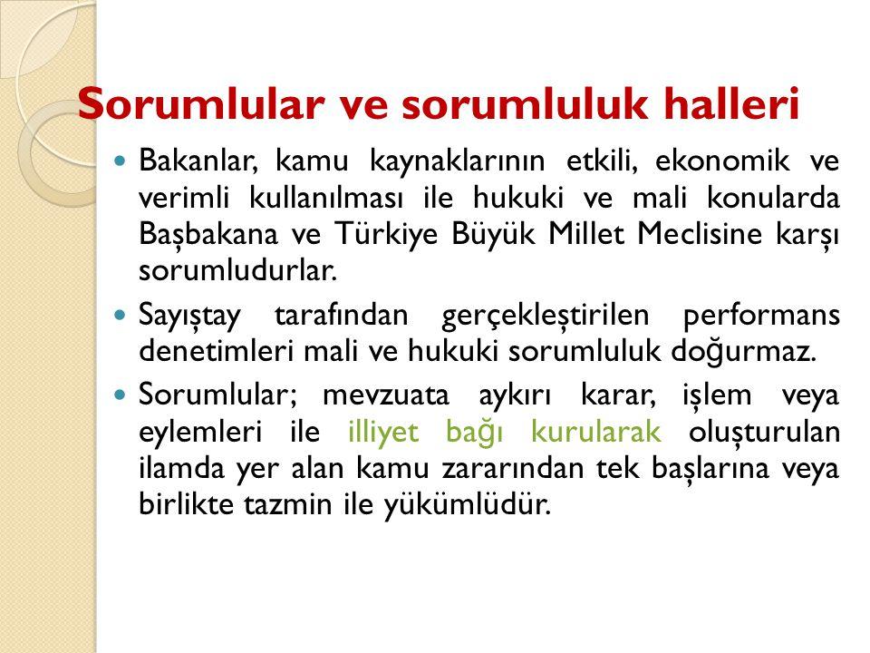 Sorumlular ve sorumluluk halleri Bakanlar, kamu kaynaklarının etkili, ekonomik ve verimli kullanılması ile hukuki ve mali konularda Başbakana ve Türki