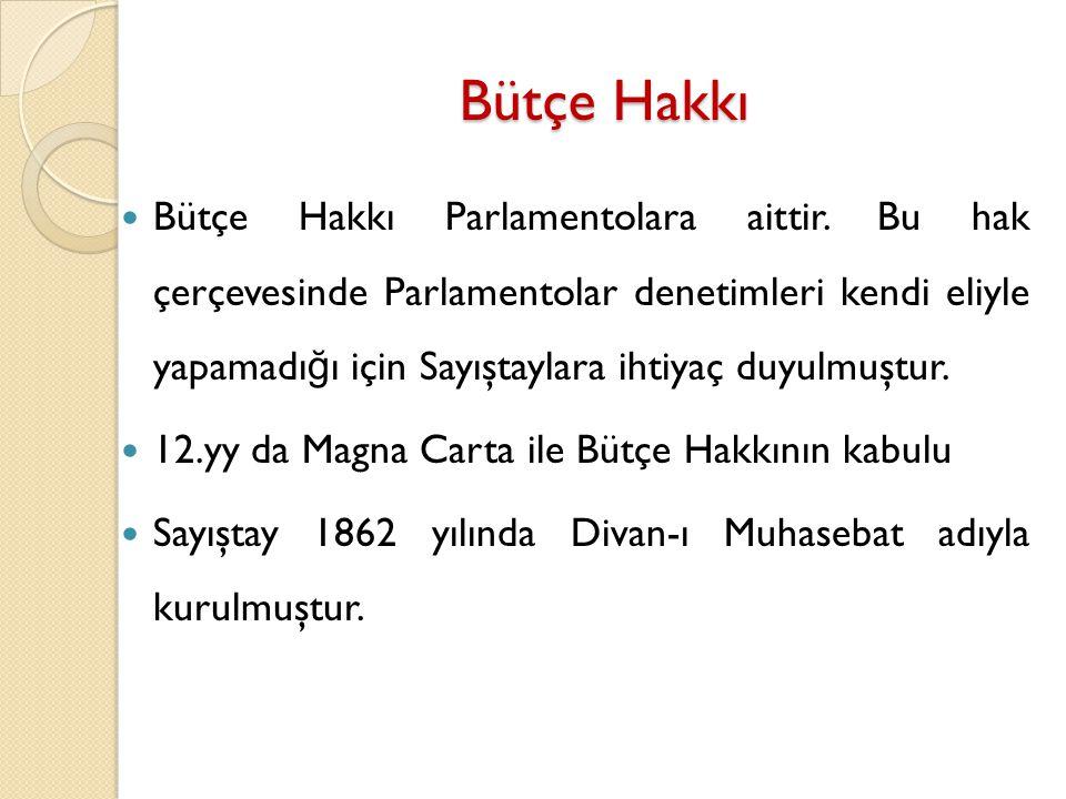 Türkiye Sayıştayı 29 Mayıs 1862 Tarihinde D İ VAN-I MUHASEBAT Adıyla Kurulmuştur.