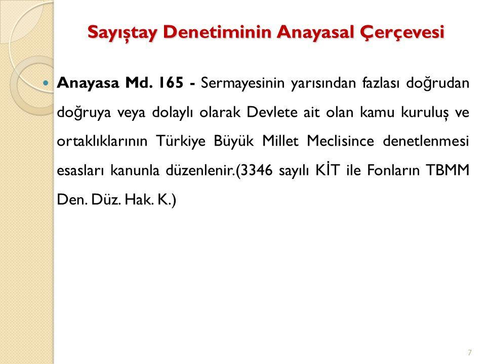 Anayasa Md. 165 - Sermayesinin yarısından fazlası do ğ rudan do ğ ruya veya dolaylı olarak Devlete ait olan kamu kuruluş ve ortaklıklarının Türkiye Bü