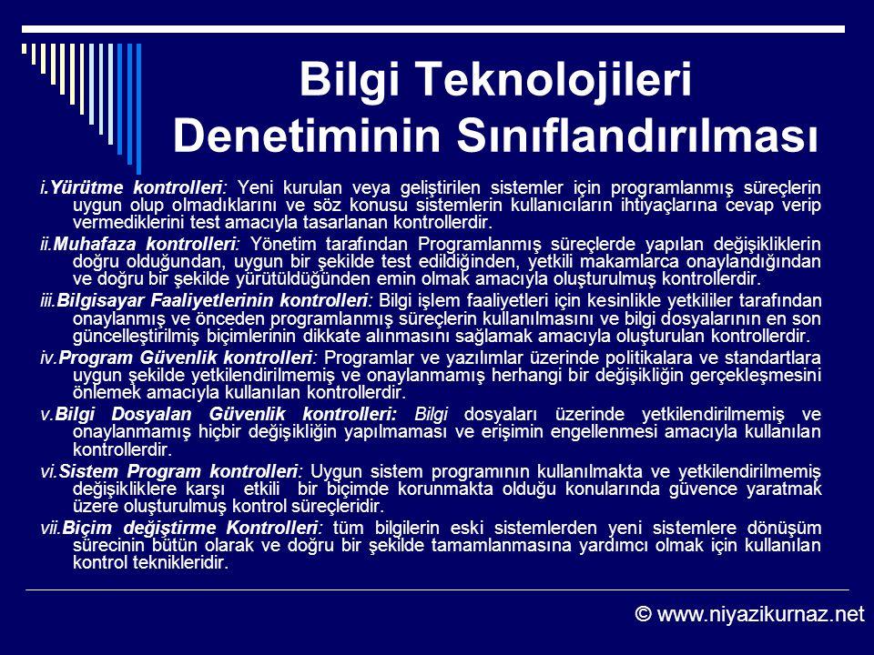 Bilgi Teknolojileri Denetiminin Sınıflandırılması i.Yürütme kontrolleri: Yeni kurulan veya geliştirilen sistemler için programlanmış süreçlerin uygun