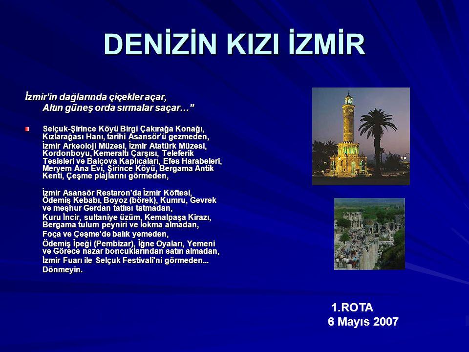 """DENİZİN KIZI İZMİR İzmir'in dağlarında çiçekler açar, Altın güneş orda sırmalar saçar…"""" Selçuk-Şirince Köyü Birgi Çakırağa Konağı, Kızlarağası Hanı, t"""