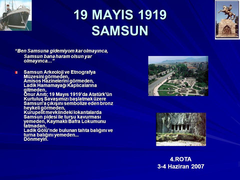 """19 MAYIS 1919 SAMSUN """"Ben Samsuna gidemiyom kar olmayınca, Samsun bana haram olsun yar olmayınca…"""" Samsun Arkeoloji ve Etnografya Müzesini görmeden, A"""