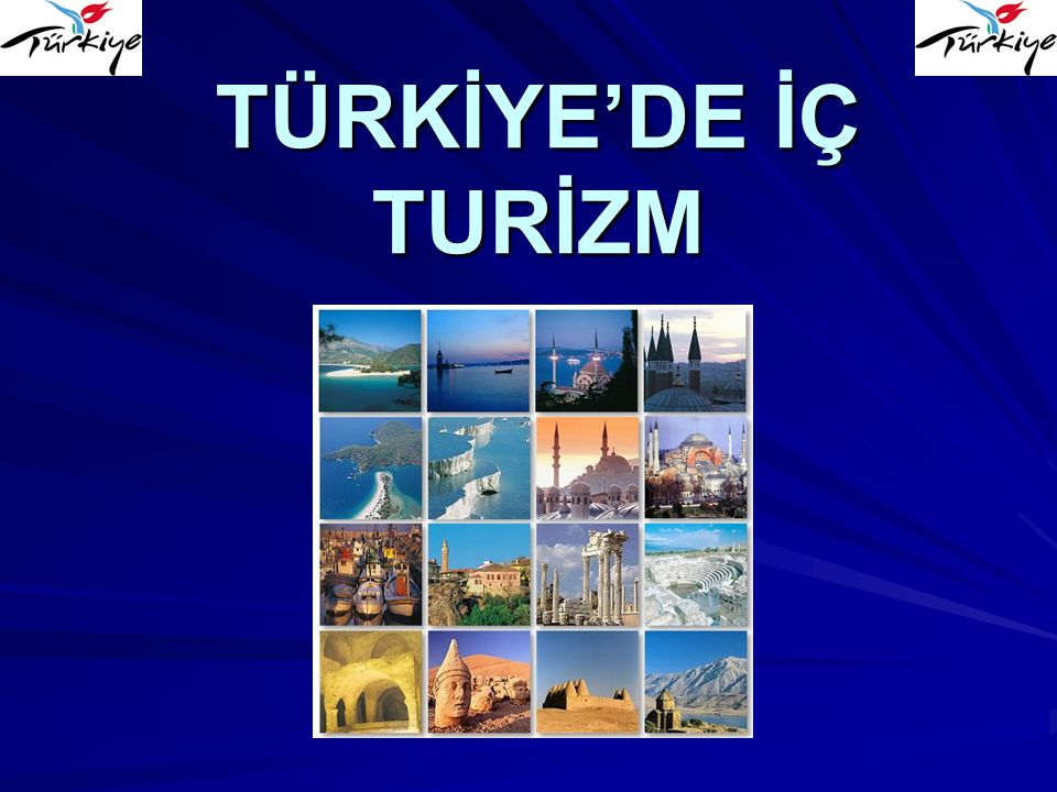 TÜRKİYE'DE İÇ TURİZM