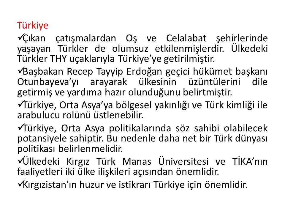 Türkiye Çıkan çatışmalardan Oş ve Celalabat şehirlerinde yaşayan Türkler de olumsuz etkilenmişlerdir. Ülkedeki Türkler THY uçaklarıyla Türkiye'ye geti