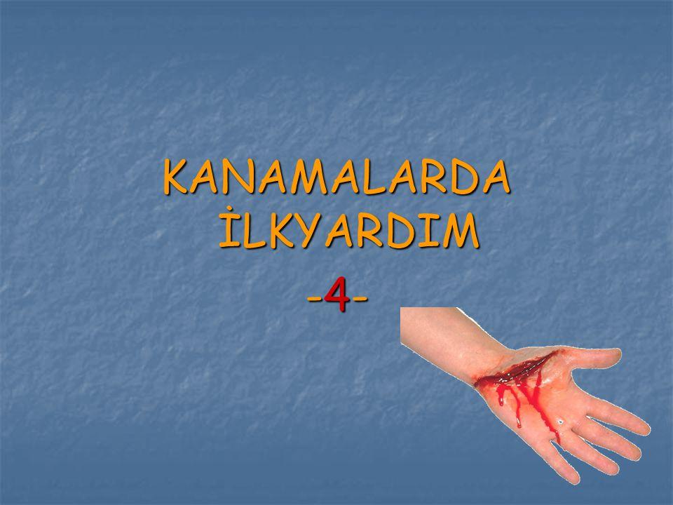 KANAMALARDA İLKYARDIM -4-
