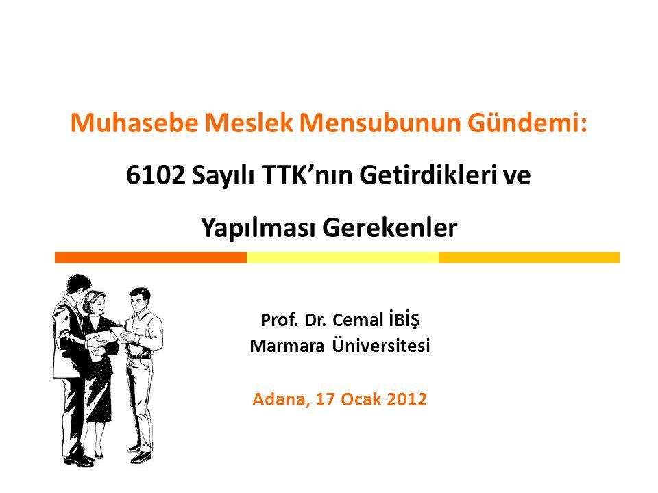 Muhasebe Meslek Mensubunun Gündemi: 6102 Sayılı TTK'nın Getirdikleri ve Yapılması Gerekenler Prof.