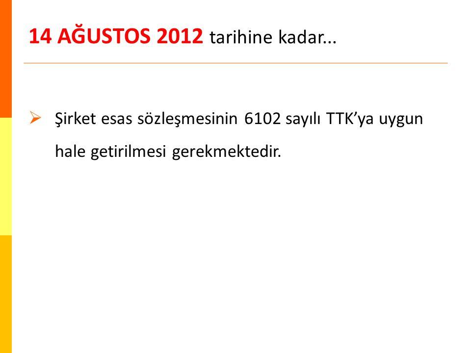14 AĞUSTOS 2012 tarihine kadar...