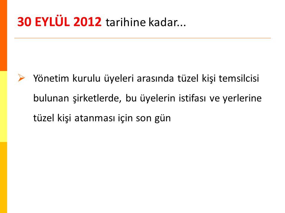 30 EYLÜL 2012 tarihine kadar...