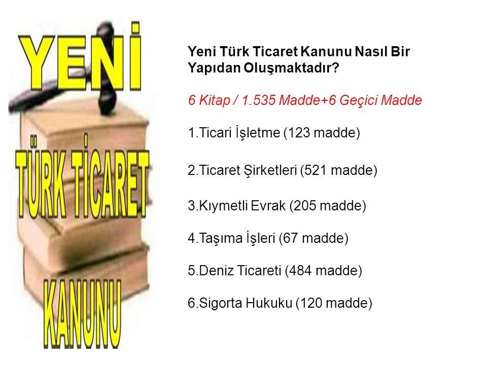 Yeni Türk Ticaret Kanunu Nasıl Bir Yapıdan Oluşmaktadır.