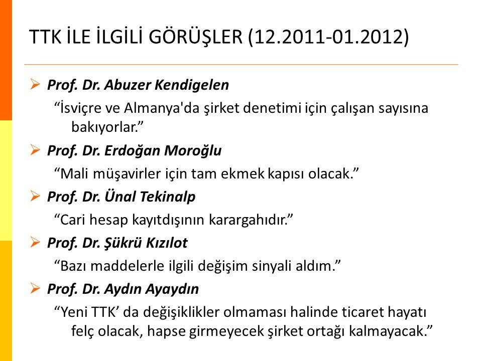 TTK İLE İLGİLİ GÖRÜŞLER (12.2011-01.2012)  Prof. Dr.