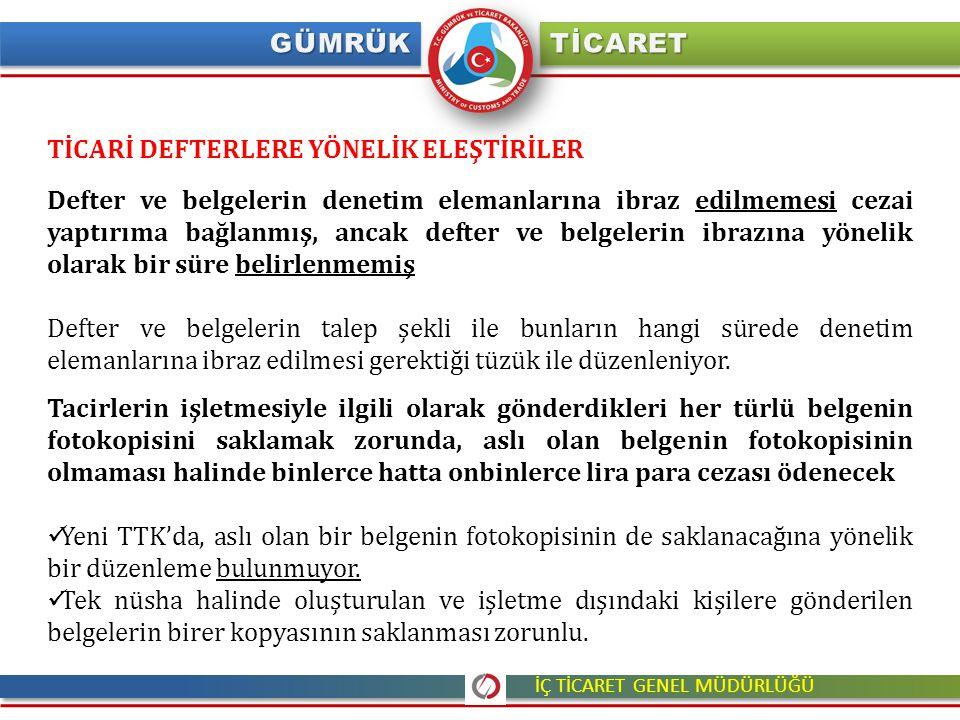 TİCARİ DEFTERLERE YÖNELİK ELEŞTİRİLER Defter ve belgelerin denetim elemanlarına ibraz edilmemesi cezai yaptırıma bağlanmış, ancak defter ve belgelerin