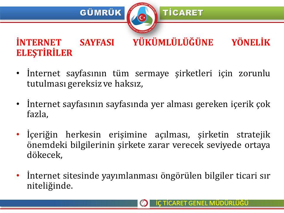 İNTERNET SAYFASI YÜKÜMLÜLÜĞÜNE YÖNELİK ELEŞTİRİLER İnternet sayfasının tüm sermaye şirketleri için zorunlu tutulması gereksiz ve haksız, İnternet sayf