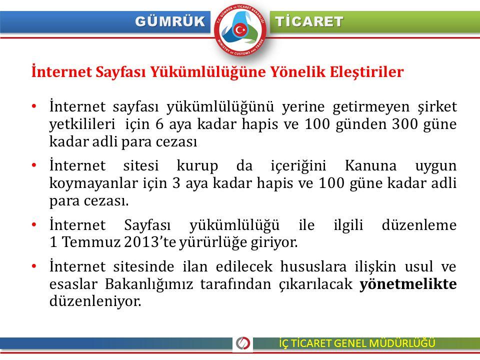 İnternet Sayfası Yükümlülüğüne Yönelik Eleştiriler İnternet sayfası yükümlülüğünü yerine getirmeyen şirket yetkilileri için 6 aya kadar hapis ve 100 g