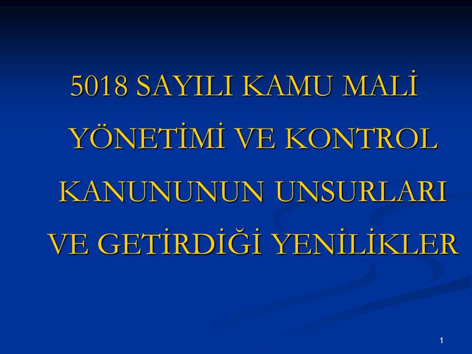 1 5018 SAYILI KAMU MALİ YÖNETİMİ VE KONTROL KANUNUNUN UNSURLARI VE GETİRDİĞİ YENİLİKLER