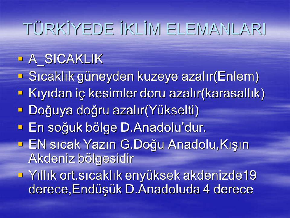  TÜRKİYEDE ESEN BAŞLICA RÜZGARLAR 1.