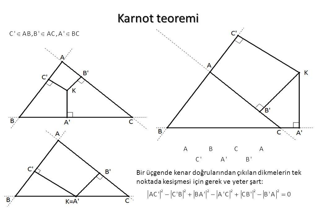 Karnot teoremi Bir üçgende kenar doğrularından çıkılan dikmelerin tek noktada kesişmesi için gerek ve yeter şart: