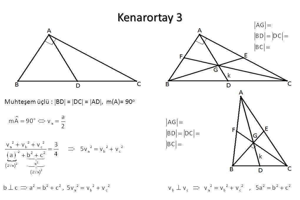 Kenarortay 3 Muhteşem üçlü :  BD  =  DC  =  AD , m(A)= 90 o k k