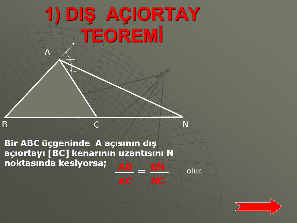 A N C B b bc c aa E D O OA ON AB+AC BC 8+10 12 5 3 BULUNMUŞ OLUR.