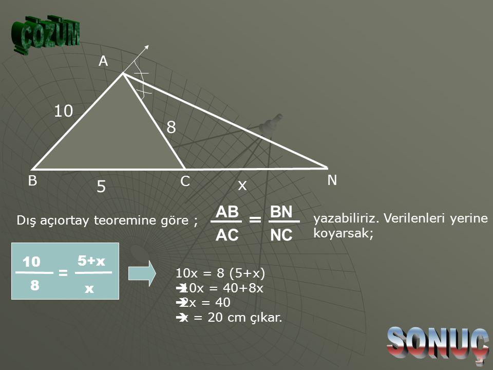 A N C B 10 8 5 x Şekilde [AN] A açısının açıortayıdır. |AB|=10 cm |AC|=8 cm |BC|=5 cm ise, |CN|=x kaç cm dir? ÇÖZÜM İÇİN TIKLAYINIZ.