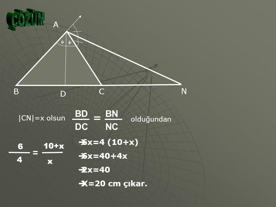 Şekildeki ABC üçgeninde [AD] ve [AN] sırasıyla A açısının iç ve dış açı ortaylarıdır. |BD|=6 cm |DC|=4 cm olarak veriliyor. |CN|=? ÇÖZÜM İÇİN TIKLAYIN