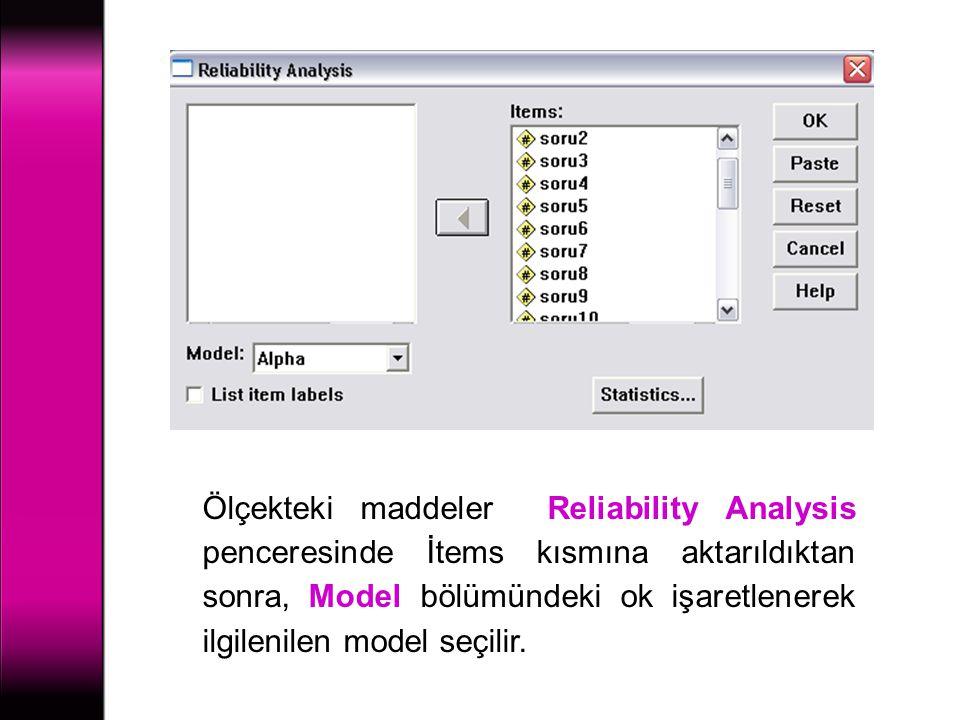 Ölçekteki maddeler Reliability Analysis penceresinde İtems kısmına aktarıldıktan sonra, Model bölümündeki ok işaretlenerek ilgilenilen model seçilir.