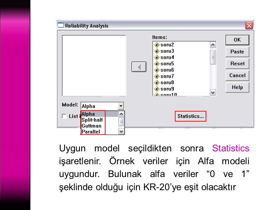 """Uygun model seçildikten sonra Statistics işaretlenir. Örnek veriler için Alfa modeli uygundur. Bulunak alfa veriler """"0 ve 1"""" şeklinde olduğu için KR-2"""