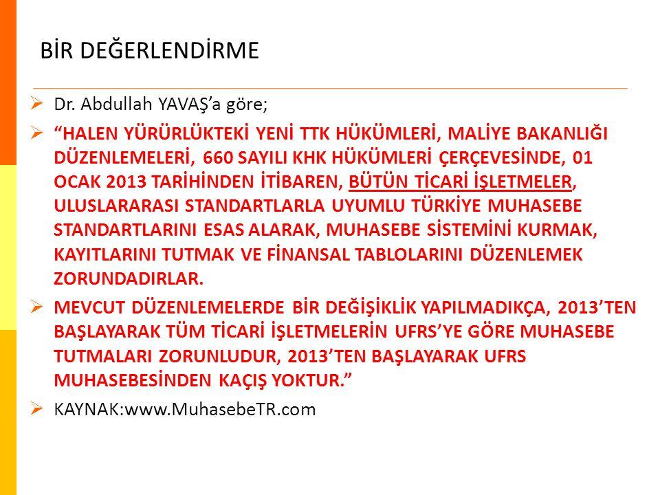 """BİR DEĞERLENDİRME  Dr. Abdullah YAVAŞ'a göre;  """"HALEN YÜRÜRLÜKTEKİ YENİ TTK HÜKÜMLERİ, MALİYE BAKANLIĞI DÜZENLEMELERİ, 660 SAYILI KHK HÜKÜMLERİ ÇERÇ"""