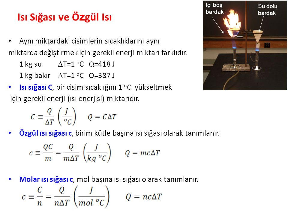  T çok büyük değilse ısı sığası genellikle sıcaklıktan bağımsızdır ve Q=C  T geçerlidir.