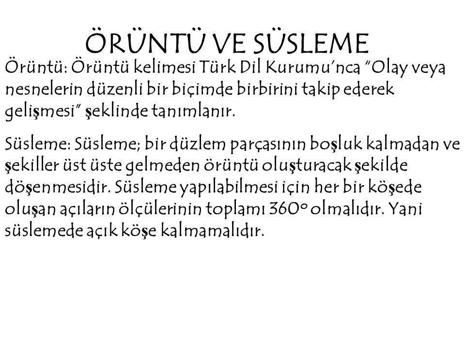 """ÖRÜNTÜ VE SÜSLEME Örüntü: Örüntü kelimesi Türk Dil Kurumu'nca """"Olay veya nesnelerin düzenli bir biçimde birbirini takip ederek geli ş mesi"""" ş eklinde"""