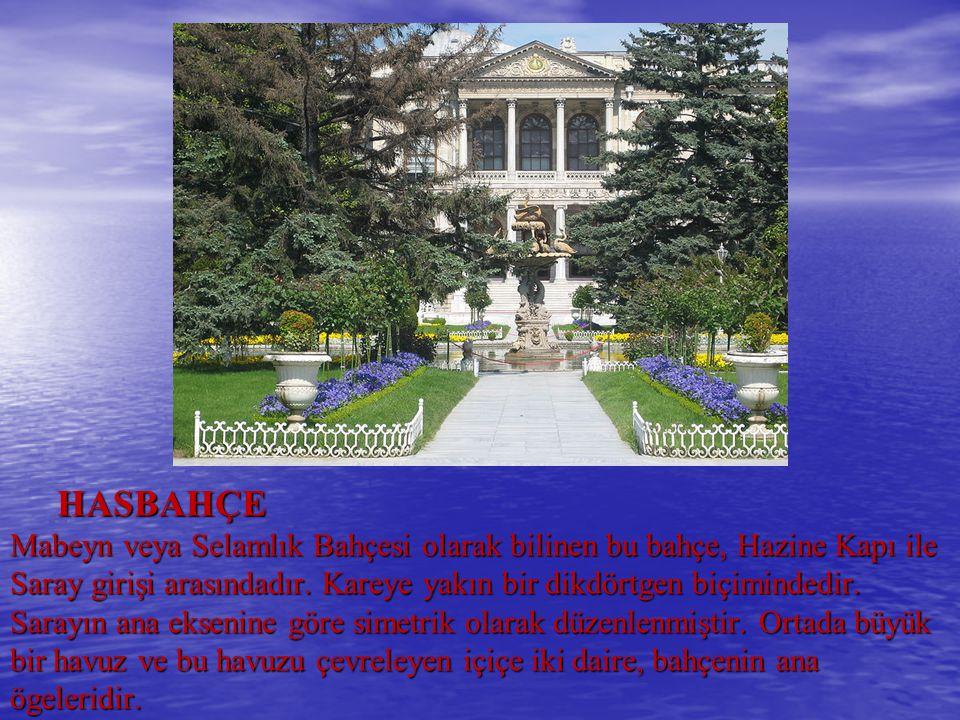 HASBAHÇE Mabeyn veya Selamlık Bahçesi olarak bilinen bu bahçe, Hazine Kapı ile Saray girişi arasındadır. Kareye yakın bir dikdörtgen biçimindedir. Sar