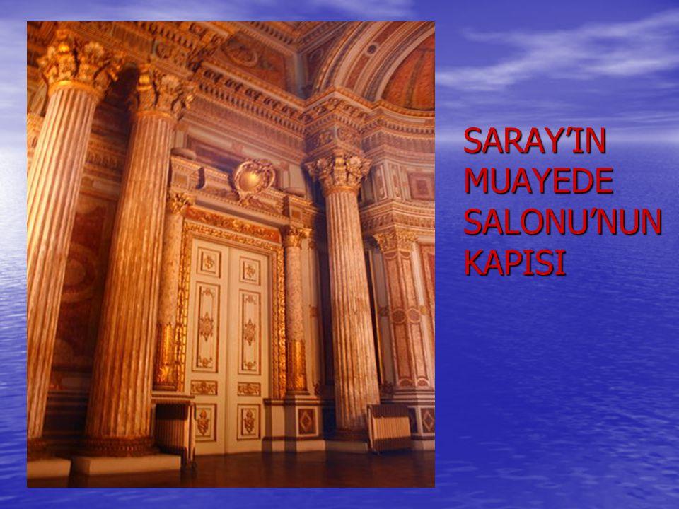 SARAY'IN MUAYEDE SALONU'NUN KAPISI