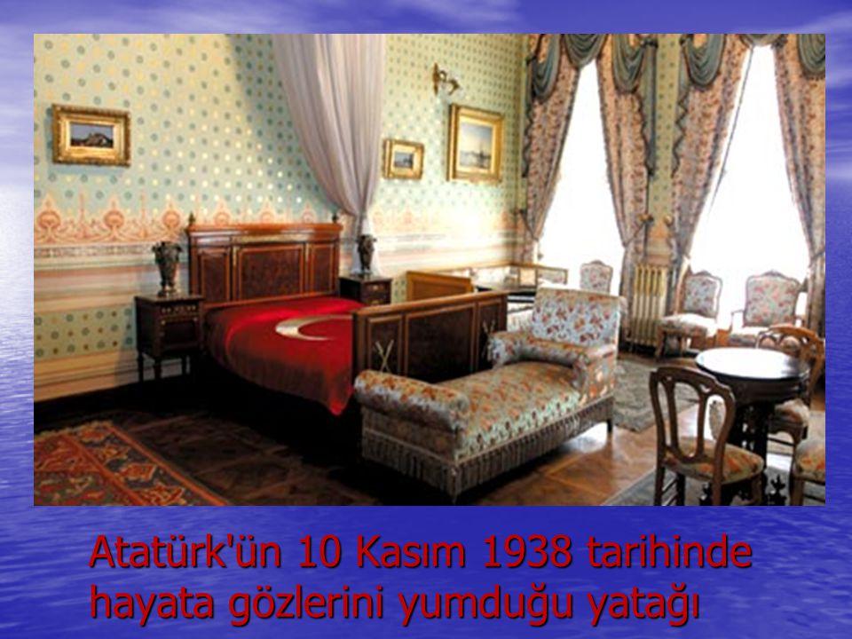 Atatürk'ün 10 Kasım 1938 tarihinde hayata gözlerini yumduğu yatağı