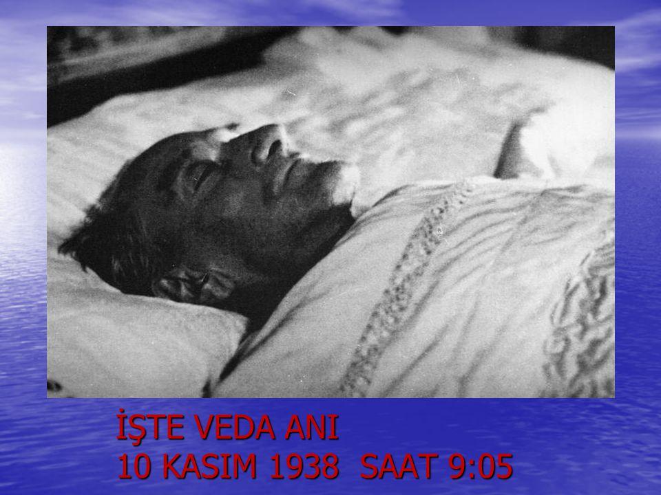 İŞTE VEDA ANI 10 KASIM 1938 SAAT 9:05