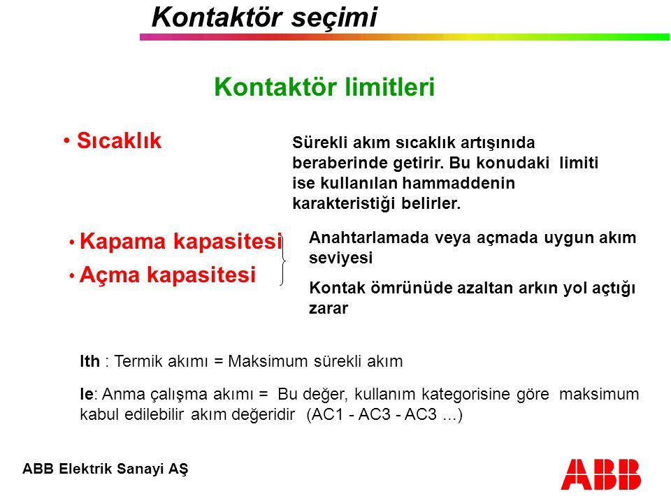 ABB Elektrik Sanayi AŞ Kontaktör seçimi Kontaktör limitleri Gerilim Ui: Anma izolasyon gerilimi.