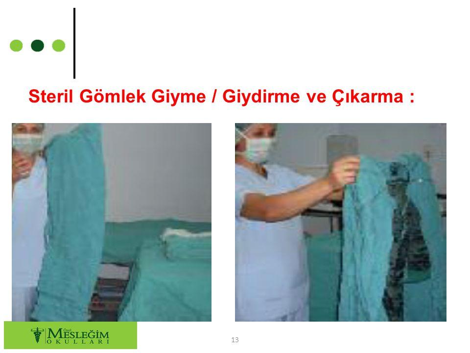 Steril Gömlek Giyme / Giydirme ve Çıkarma : 13