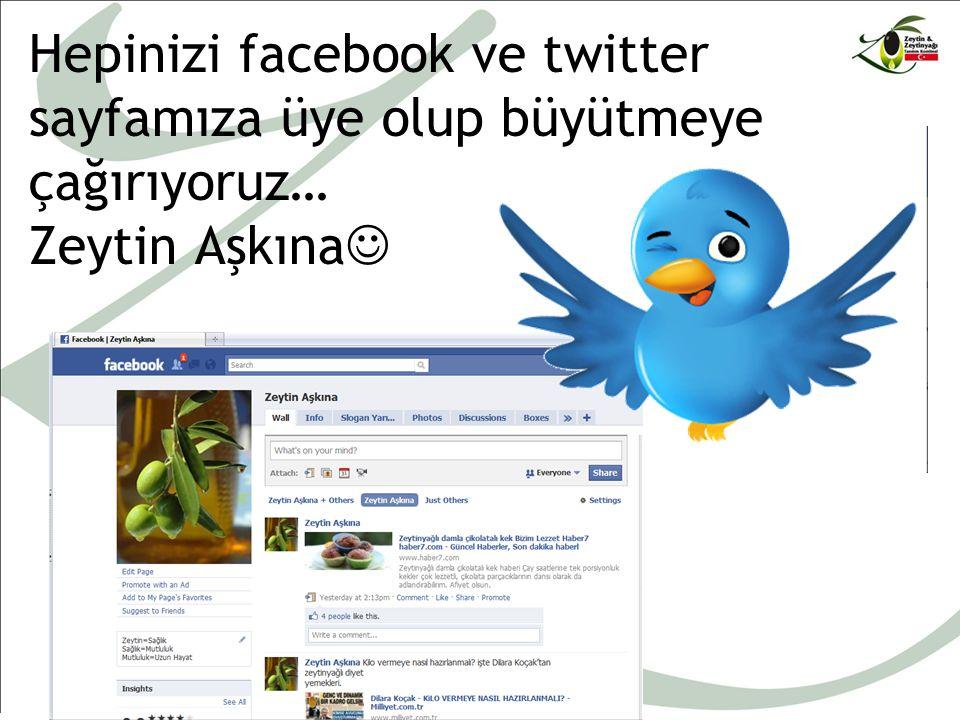 Hepinizi facebook ve twitter sayfamıza üye olup büyütmeye çağırıyoruz… Zeytin Aşkına