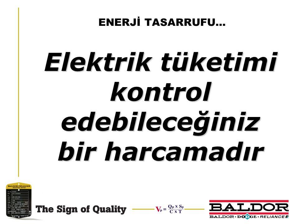 ENERJİ TASARRUFU… Elektrik tüketimi kontrol edebileceğiniz bir harcamadır
