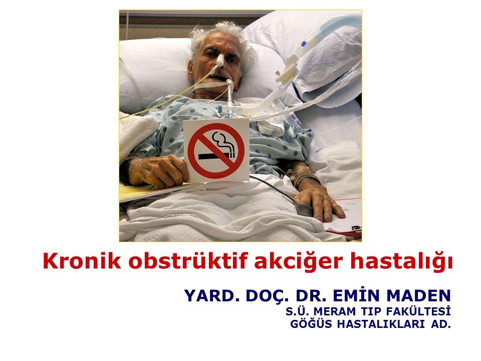 Kronik obstrüktif akciğer hastalığı YARD. DOÇ. DR. EMİN MADEN S.Ü. MERAM TIP FAKÜLTESİ GÖĞÜS HASTALIKLARI AD.