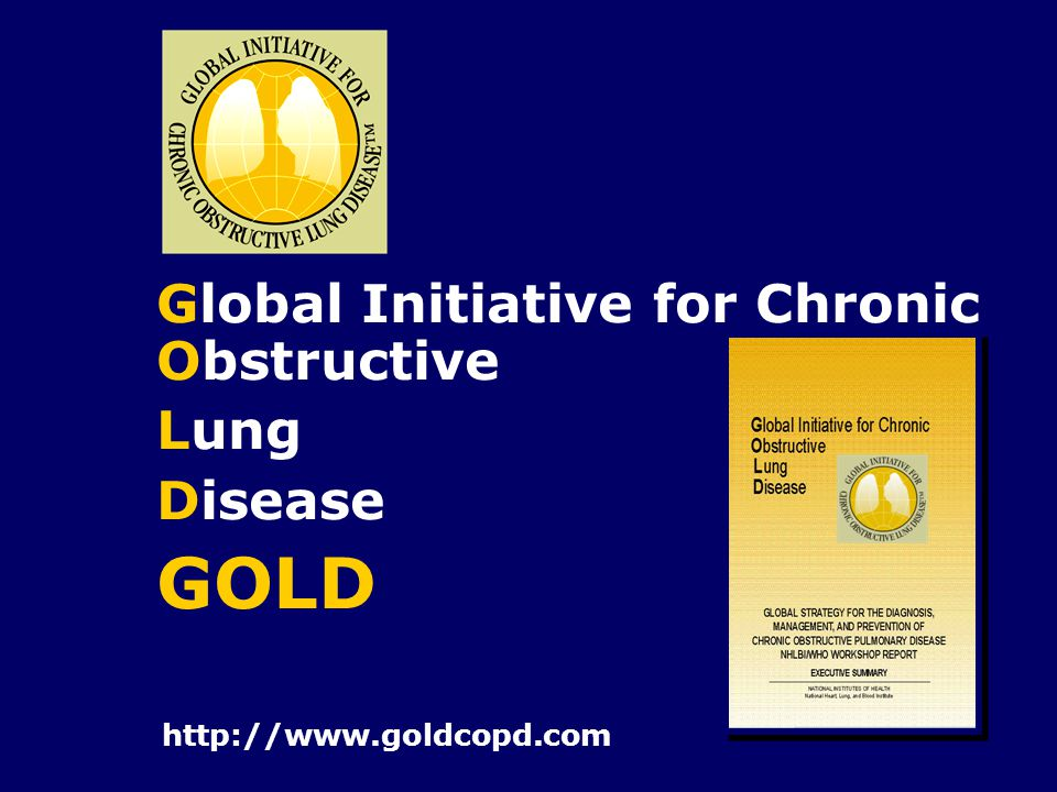 http://www.goldcopd.com Global Initiative for Chronic Obstructive Lung Disease GOLD