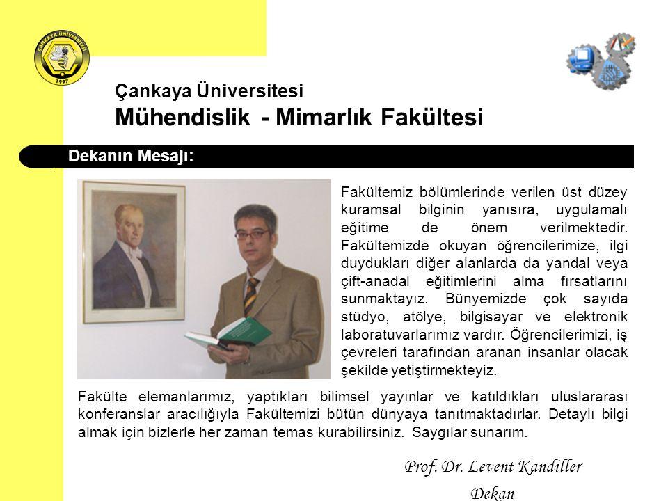 Çankaya Üniversitesi Mühendislik - Mimarlık Fakültesi Elektronik ve Haberleşme Mühendisliği Bölümü Yönetim: Araş.