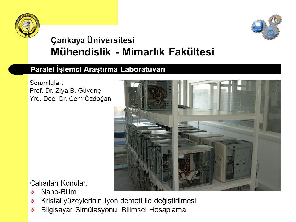 Laboratuvarlar: 1.PC Laboratuvarı (PC Lab – 30 Adet Pentium-IV 1.8 GHz 256 MB RAM donanımlı bilgisayar var) 2.İnteraktif Laboratuvarlar (INT1, INT2, INT3 – Her laboratuvarda 31 Adet Pentium-IV 3.0 GHz 256 MB RAM donanımlı bilgisayar var) Çankaya Üniversitesi Mühendislik - Mimarlık Fakültesi Bilgisayar Mühendisliği Bölümü 3.Mikroişlemci Laboratuvarı (30 öğrenci kapasiteli – Sayısal Eğitim Setleri, Zilog Z8 Encore Geliştirme Araçları, 30 PC) 4.Elektronik Laboratuvarı 5.Araştırma - Geliştirme Laboratuvarı (RD Lab – 5 PC, 1 profesyonel tarayıcı)