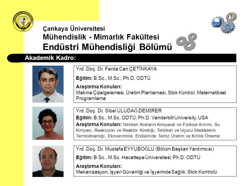 Akademik Kadro: Yrd. Doç. Dr. Mustafa EYYUBO Ğ LU (Bölüm Başkan Yardımcısı) Eğitim: B.Sc., M.Sc. Hacettepe Üniversitesi; Ph.D. ODTÜ Araştırma Konuları