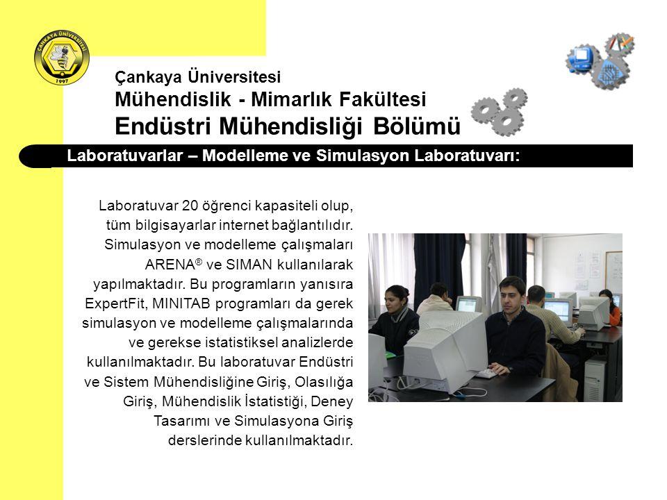 Laboratuvarlar – Modelleme ve Simulasyon Laboratuvarı: Laboratuvar 20 öğrenci kapasiteli olup, tüm bilgisayarlar internet bağlantılıdır. Simulasyon ve
