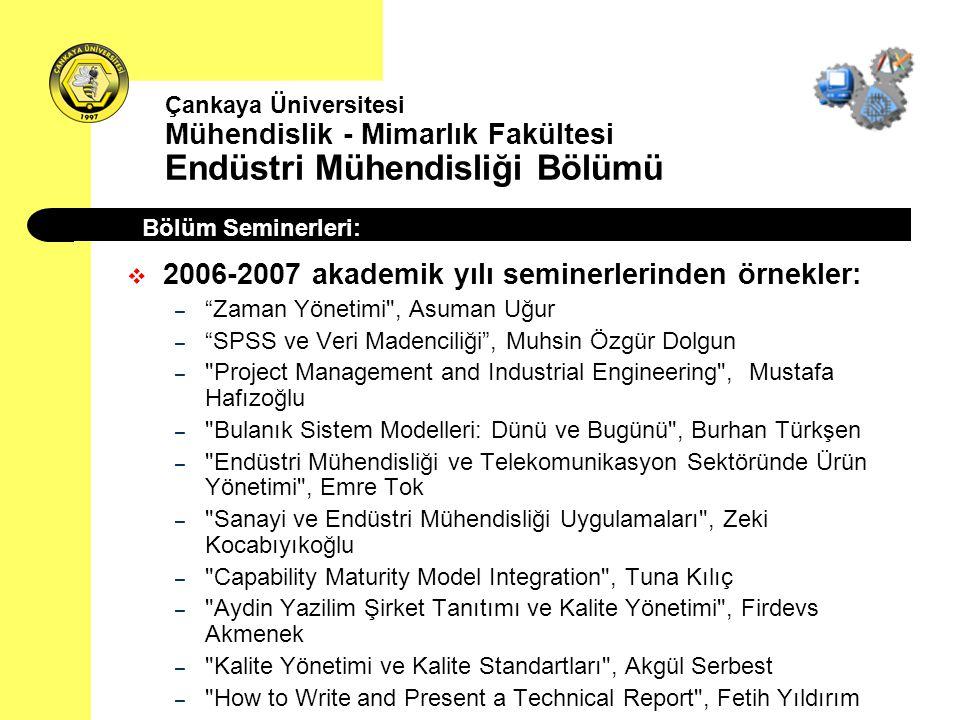 """ 2006-2007 akademik yılı seminerlerinden örnekler: – """"Zaman Yönetimi"""