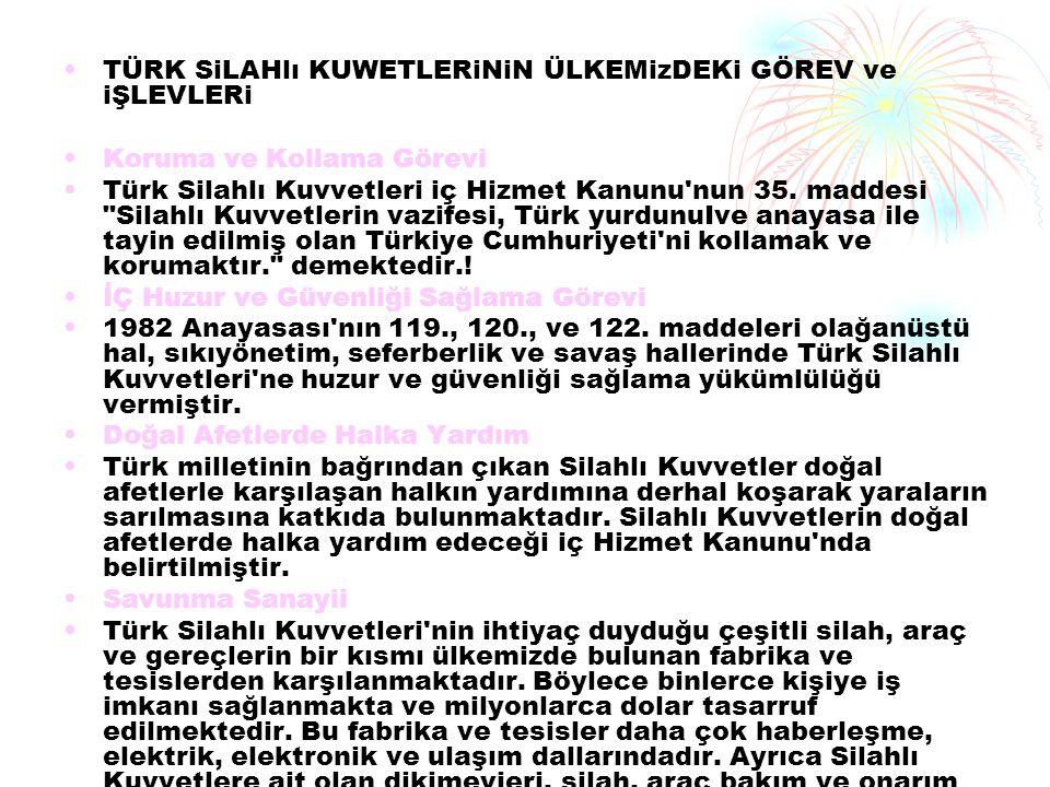 TÜRK SiLAHlı KUWETLERiNiN ÜLKEMizDEKi GÖREV ve iŞLEVLERi Koruma ve Kollama Görevi Türk Silahlı Kuvvetleri iç Hizmet Kanunu'nun 35. maddesi