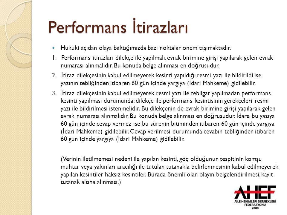 Performans İ tirazları Hukuki açıdan olaya baktı ğ ımızda bazı noktalar önem taşımaktadır. 1. Performans itirazları dilekçe ile yapılmalı, evrak birim
