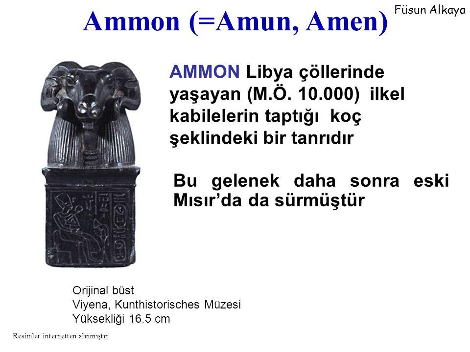 Ammon (=Amun, Amen) Bu gelenek daha sonra eski Mısır'da da sürmüştür Orijinal büst Viyena, Kunthistorisches Müzesi Yüksekliği 16.5 cm AMMON Libya çöll