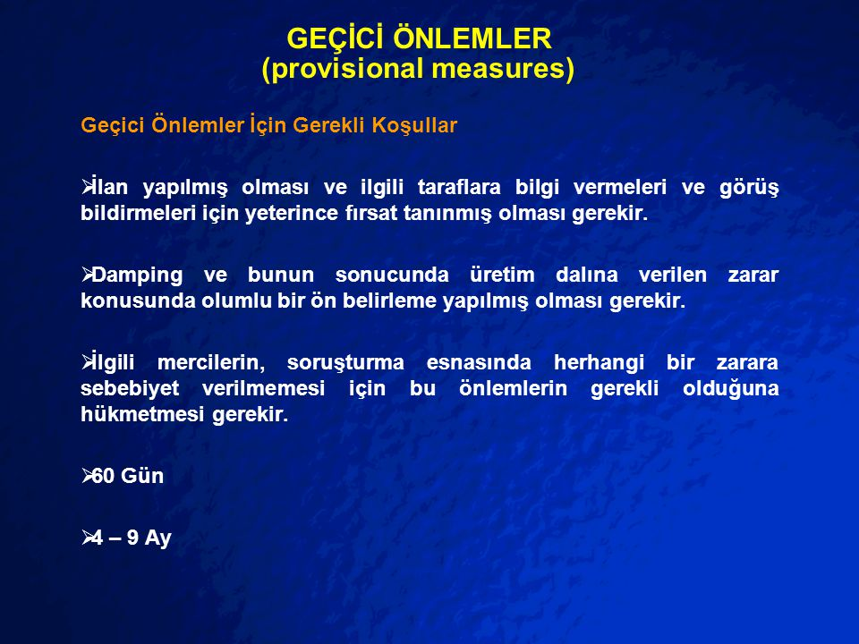 © 2001 By Default! A Free sample background from www.pptbackgrounds.fsnet.co.uk Slide 25 GEÇİCİ ÖNLEMLER (provisional measures) Geçici Önlemler İçin G