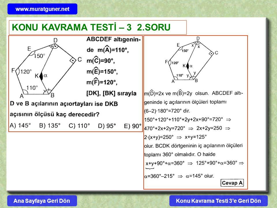 Konu Kavrama Testi 3'e Geri Dön www.muratguner.net KONU KAVRAMA TESTİ – 3 2.SORU Ana Sayfaya Geri Dön