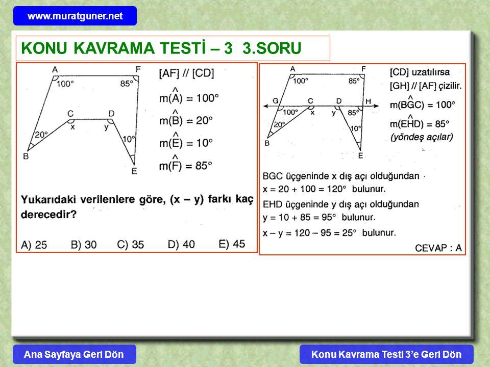 Konu Kavrama Testi 3'e Geri Dön www.muratguner.net KONU KAVRAMA TESTİ – 3 3.SORU Ana Sayfaya Geri Dön